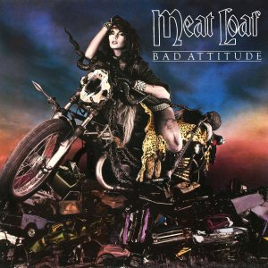 meat loaf bad attitude