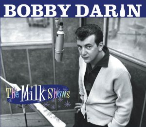 bobby darin milk shows