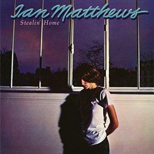 Ian Matthews - Stealin Home