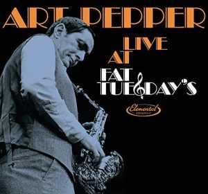 Art Pepper - Fat Tuesday's