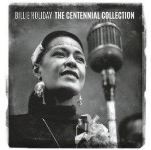 Billie Holiday - Centennial