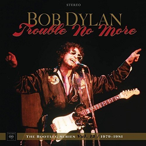 "Review: Bob Dylan, ""Trouble No More: The Bootleg Series Vol"