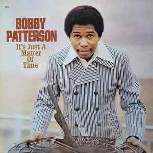 BobbyPatterson ItsJustAMatterofTime