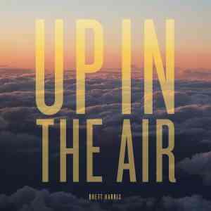 Brett Harris - Up in the Air