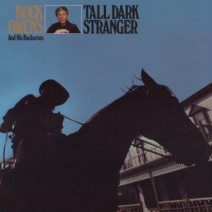 Buck Owens Tall Dark Stranger