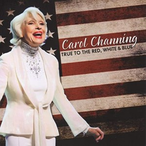 Carol Channing True to the Red White and Blue