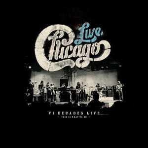 "Review: Chicago, ""VI Decades Live: This Is What We Do"""