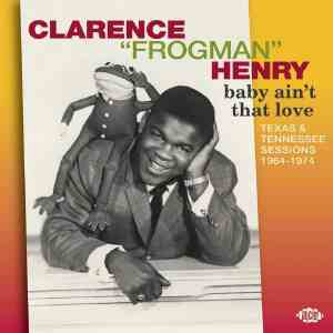 Clarence Frogman Henry Baby Aint That Love