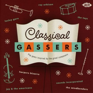 "A Groovy Kind of Love: Ace Collects Classical-Inspired Pop Songs on ""Classical Gassers"""
