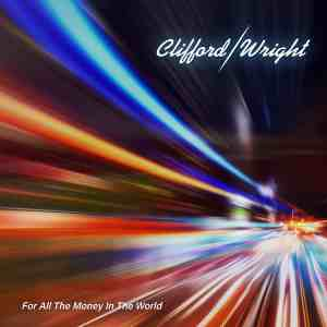 Clifford Wright For All the Money in the World