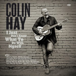 Colin Hay I Just Dont Know What to Do with Myself