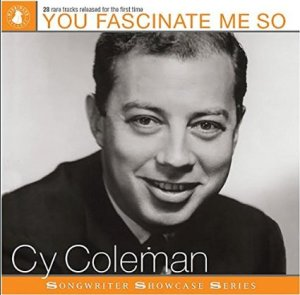 Hey, Look Me Over! Harbinger Celebrates The Music of Cy Coleman On New Collection