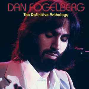 Dan Fogelberg - Definitive Anthology