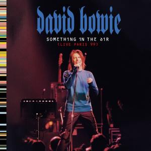 David Bowie Something in the Air live