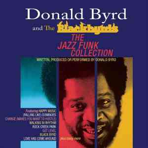 Donald Byrd and Blackbyrds Jazz Funk Collection