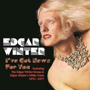 Edgar Winter Ive Got News for You