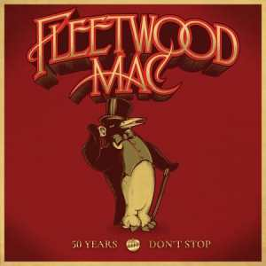 "Big Love: Fleetwood Mac Celebrates 50 Years With New Collection ""Don't Stop"""