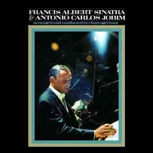Francis Albert Sinatra and Antonio Carlos Jobim