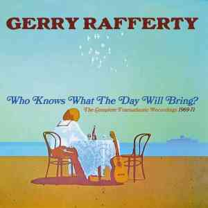 Gerry Rafferty Who Knows What the Day Will Bring