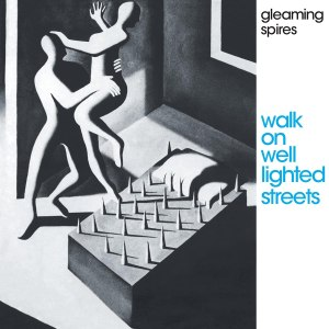 Gleaming Spires Walk on Well Lighted Streets
