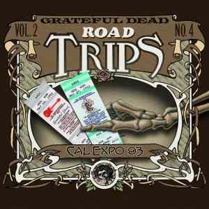 Grateful Dead Road Trips Vol. 2 No. 4 Cal Expo 93