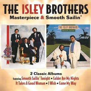 Isley Brothers Masterpiece and Smooth Sailin