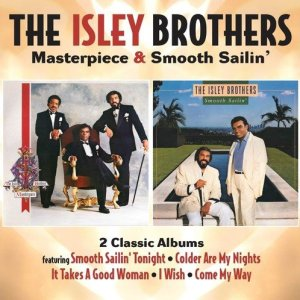 Isley Brothers - Masterpiece and Smooth Sailin