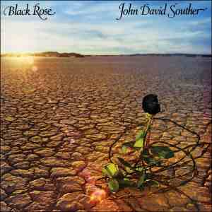 JD Souther - Black Rose