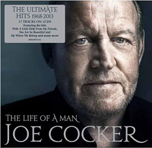 Joe Cocker The Life of a Man
