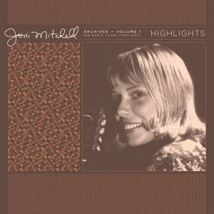 Joni Mitchell Archives Highlights