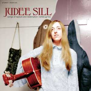 Judee Sill Songs of Rapture and Redemption