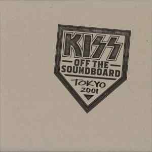 Kiss Off the Soundboard Tokyo 2001
