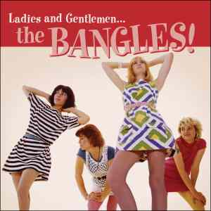 Ladies and Gentlemen The Bangles