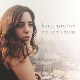 Laura Nyro Looms Desire