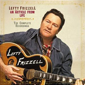 Give Me More, More, More: Bear Family Compiles The Ultimate Lefty Frizzell Box Set