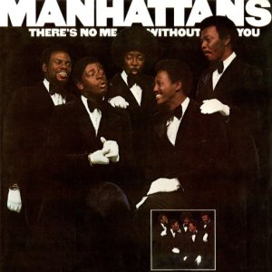 Manhattans Theres No Me