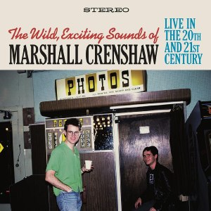 Marshall Crenshaw The Wild Exciting Sounds