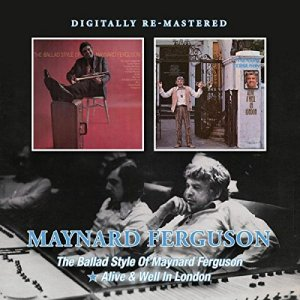 Maynard Ferguson - Ballad Style and Alive and Well