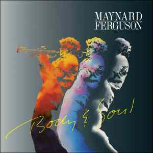 Maynard Ferguson - Body and Soul