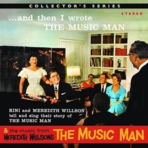 Meredith Willson And Then I Wrote The Music Man