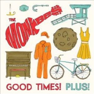 Monkees Good Times Plus