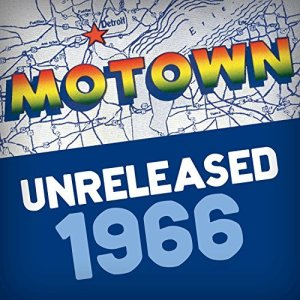 """The Soulful Shack: """"Motown Unreleased 1966"""" Box Set Comes to Limited Edition CD"""