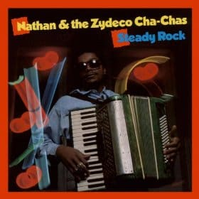 Nathan and the Zydeco Cha Chas Steady Rock