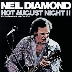 Neil Diamond Hot August Night 2