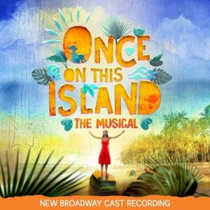 Once on This Island Revival Cast