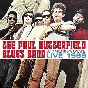 Paul Butterfield - Got a Mind to Give Up Living
