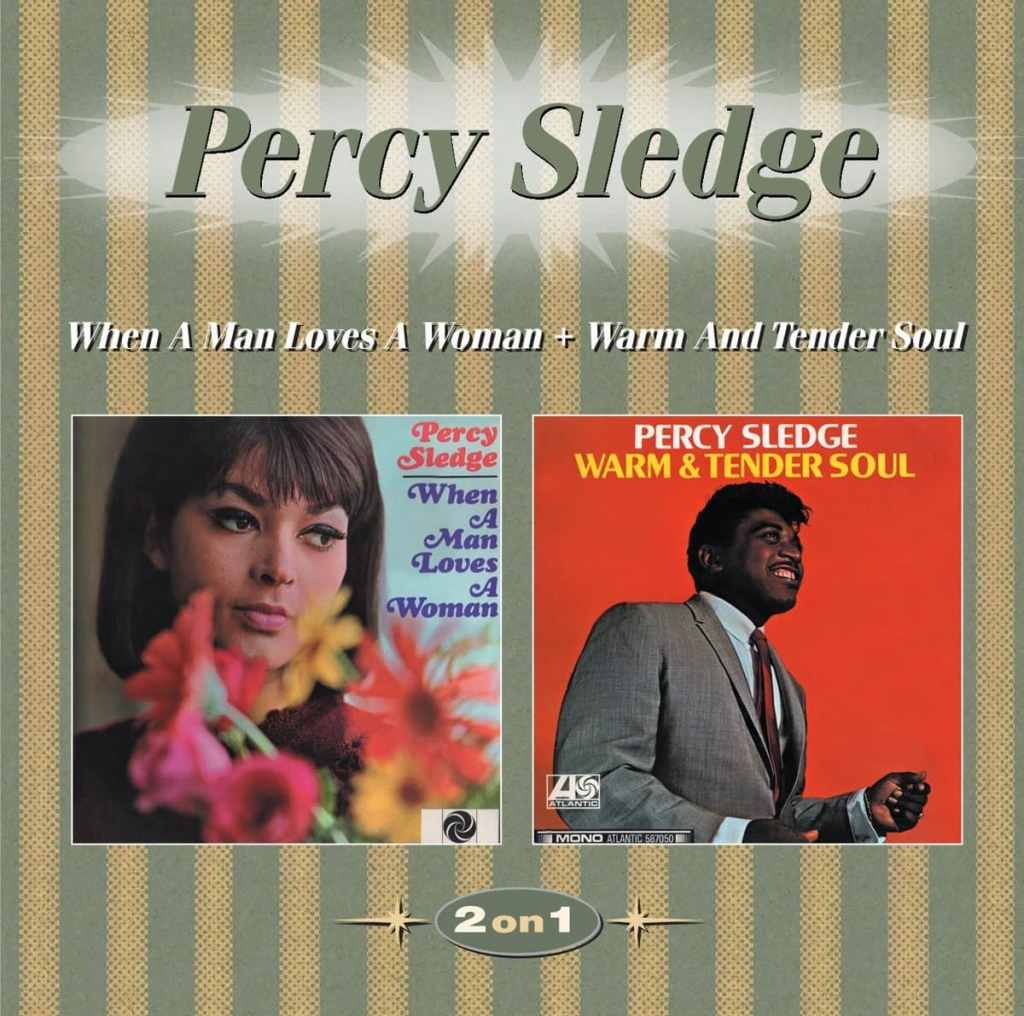 Hold On To Your Precious Love: Edsel Reissues Percy Sledge's Atlantic  Recordings On Three Volumes - The Second Disc