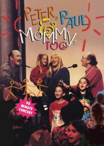Peter Paul and Mommy Too DVD