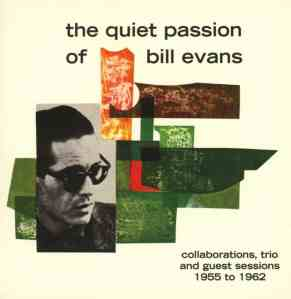 Quiet Passion of Bill Evans