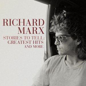 Richard Marx Stories to Tell